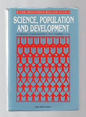 The Inevitable Billion plus: Science, Population and Development - An Exploration of Interconnect...