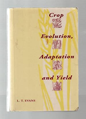Crop Evolution, Adaptation and Yield.