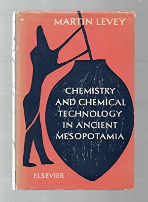 Chemistry and Chemical Technology in Ancient Mesopotamia.