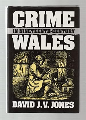 Crime in Nineteenth-century Wales.