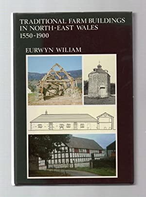 Traditional Farm Buildings in North-East Wales 1550-1900.