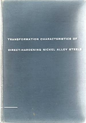 Transformation Characteristics of Direct-Hardening Nickel-Alloy Steels.