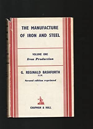 The Manufacture of Iron and Steel: 2 Volume Set.