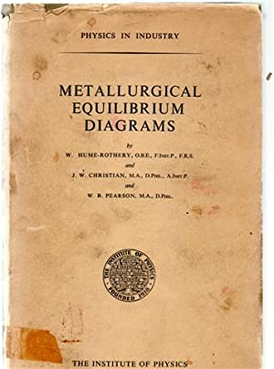 Metallurgical Equilibrium Diagrams.: W Hume-Rothery, J