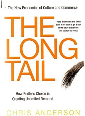 The Long Tail: How Endless Choice is: Anderson, Chris