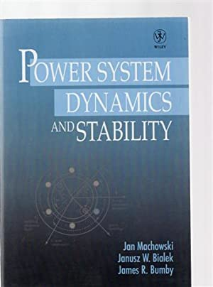 Power System Dynamics and Stability: Machowski, Jan; Bialek,