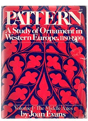 Pattern: A Study of Ornament in Western Europe from 1180 to 1900. Volume 1. The Middle Ages.