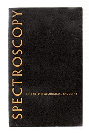 Spectroscopy in the Metallurgical Industry. Papers Contributed to the Buxton Symposium July 1962.