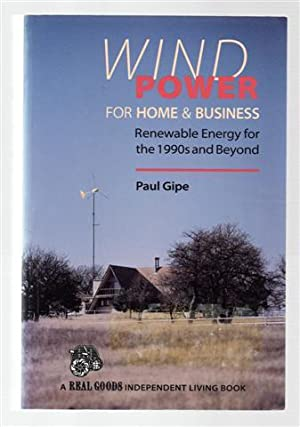 Wind Power for Home and Business : Renewable Energy for the 1990s and Beyond