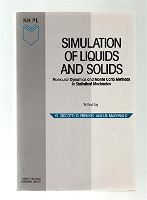 Simulation of Liquids and Solids : Molecular Dynamics and Monte Carlo Methods in Statistical Mech...