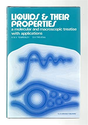 Liquids and Their Properties : A Molecular and Microscopic Treatise with Applications.