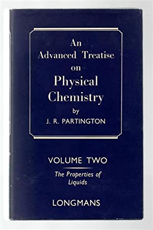An Advanced Treatise on Physical Chemistry Volume Two: The Properties of Liquids.