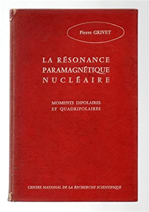 La Resonance Paramagnetique Nucleaire: Moments Dipolaires et Quadripolaires.