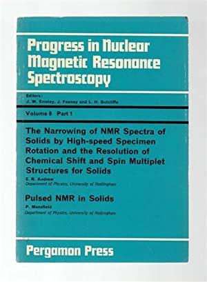 Progress in Nuclear Magnetic Resonance Spectroscopy Volume 8 Part 1: The Narrowing of NMR Spectra...