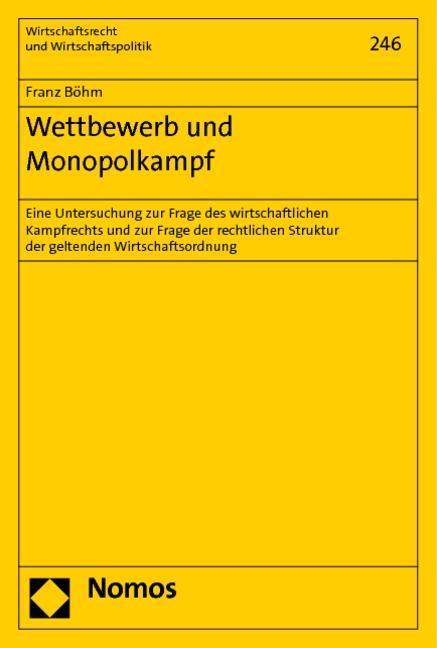 Wettbewerb und Monopolkampf - Böhm, Franz