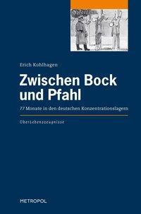 Zwischen Bock und Pfahl - Kohlhagen, Erich