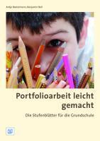 Portfolioarbeit leicht gemacht: Die Stufenblätter für die Grundschule - Bostelmann, Antje|Bell, Benjamin|Fink, Michael