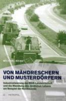 Von Mähdreschern und Musterdörfern - Heinz, Michael