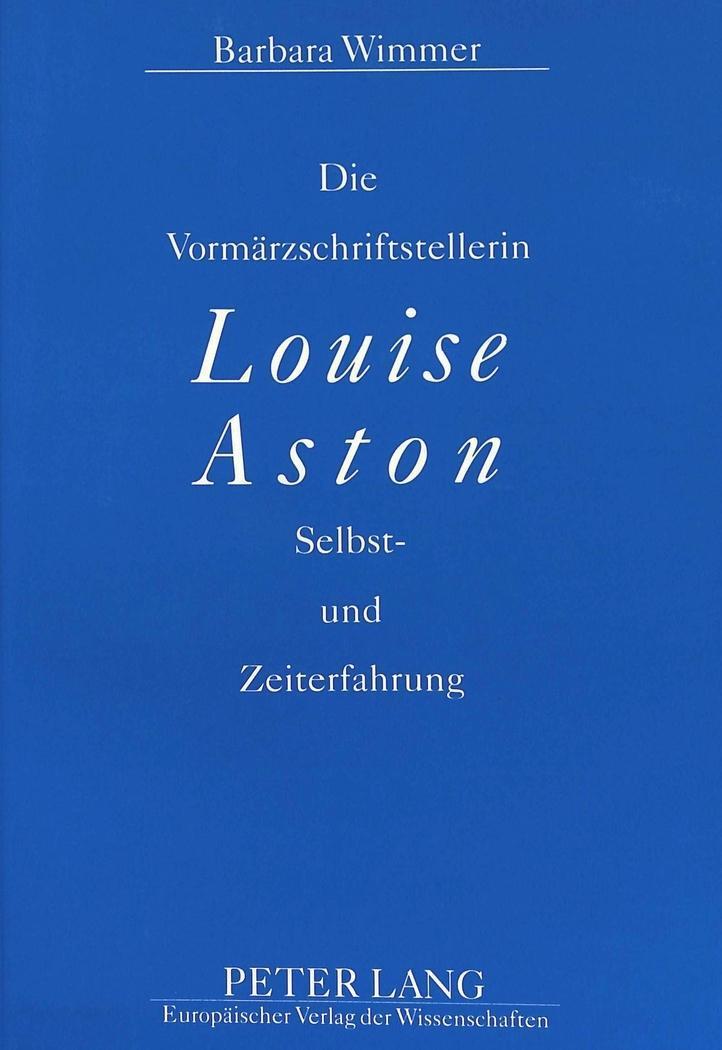 Die Vormärzschriftstellerin Louise Aston - Wimmer, Barbara