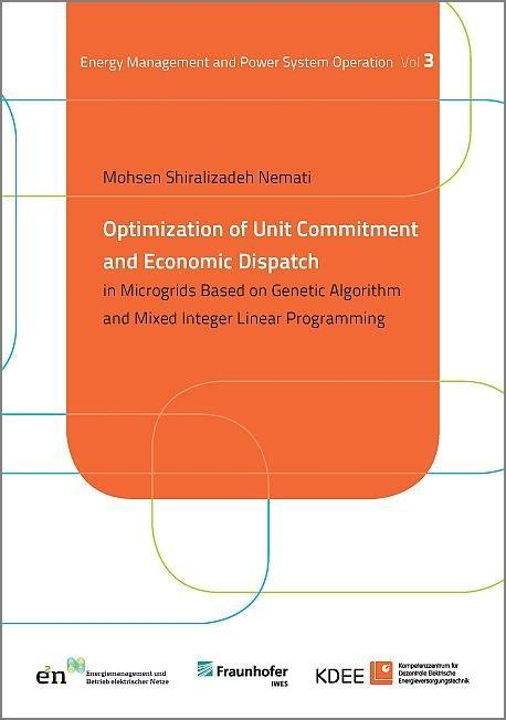 Optimization of Unit Commitment and Economic Dispatch in Microgrids Based on Genetic Algorithm and Mixed Integer Linear Programming - Nemati, Moshen Shiralizadeh