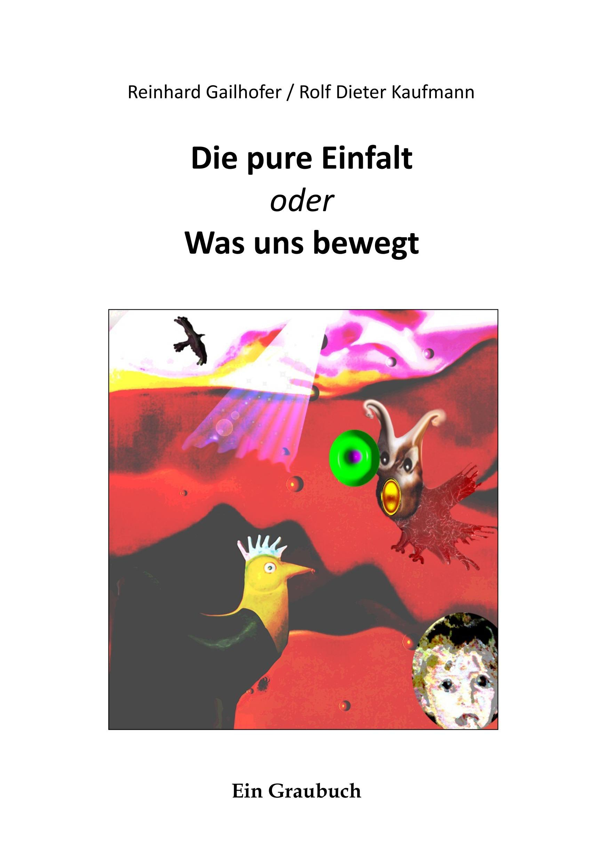 Die pure Einfalt - Gailhofer, Reinhard|Kaufmann, Rolf Dieter