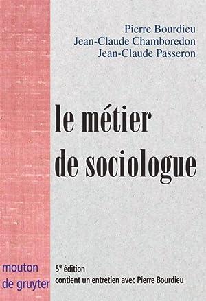 Le métier de sociologue: Bourdieu, Pierre|Chamboredon, Jean-Claude|Passeron,