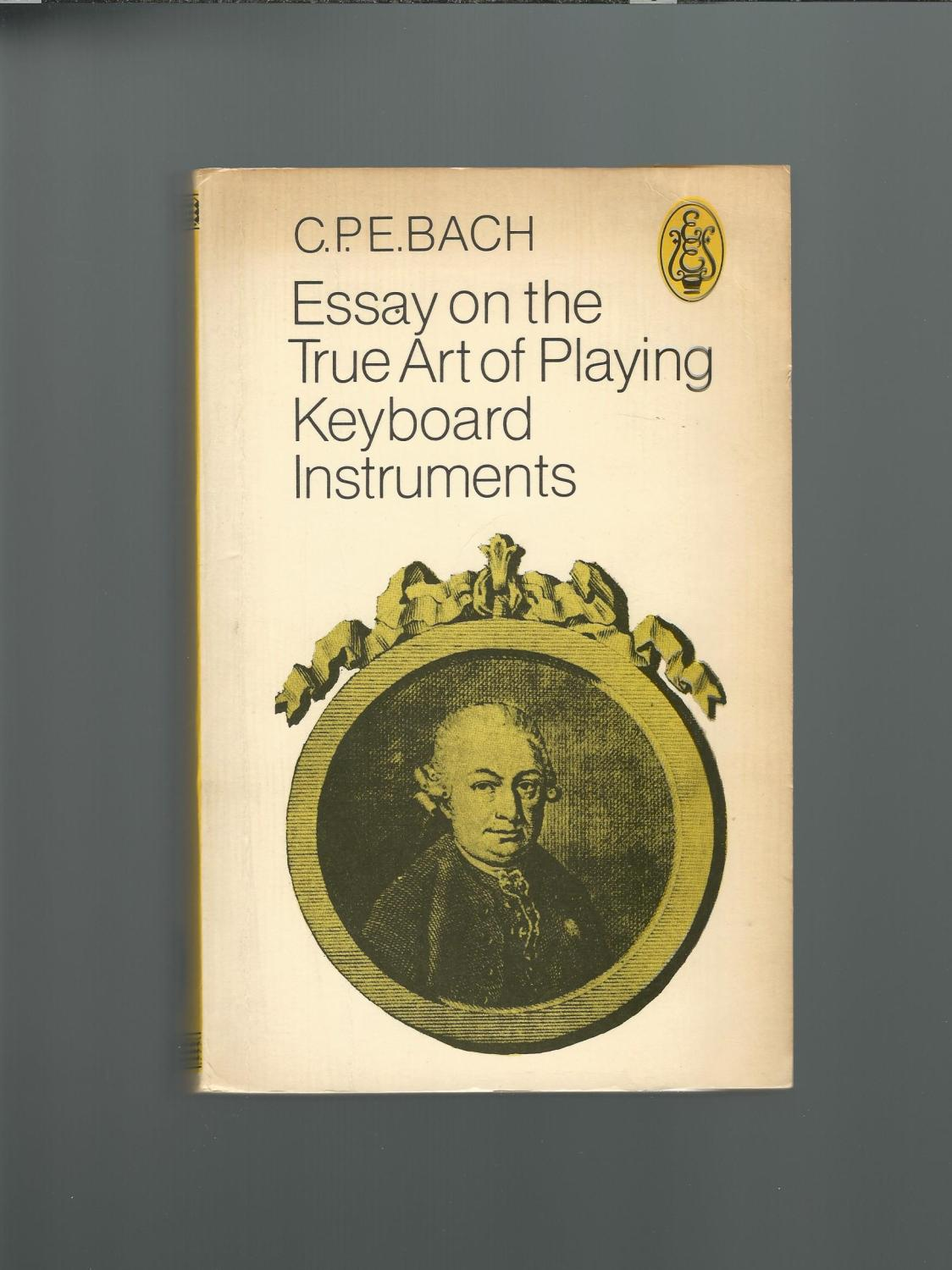 essay on the true art of keyboard playing Carl philipp emanuel bach (8 march 1714 - 14 december 1788), also formerly spelled karl philipp emmanuel bach, was a german classical period musician and composer, the fifth child and second (surviving) son of johann sebastian bach and maria barbara bach.