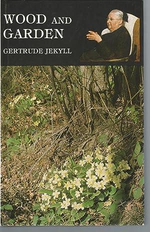 Wood and Garden: Jekyll, Gertrude