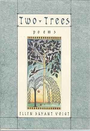 Two-Trees Poems: Voigt, Ellen Bryant