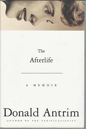 The Afterlife A Memoir: Antrim, Donald