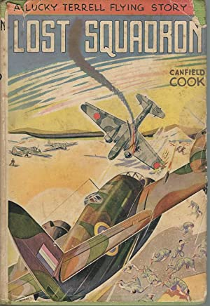 Lost Squadron (A Lucky Terrell Flying Story): Cook,Canfield
