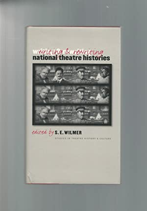 Writing & Rewriting National Theatre Histories: Wilmer, S.E. Editor