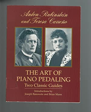 The Art of Piano pedaling Two Classic: Rubinstein, Anton and