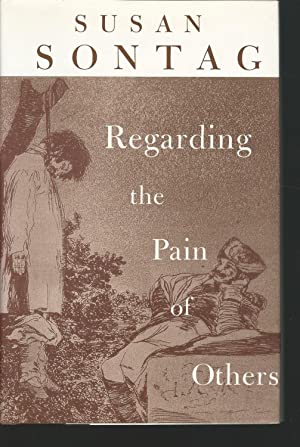 Regarding the Pain of Others: Sontag Susan