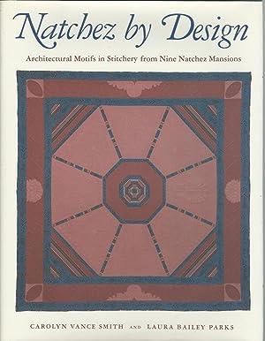 Natchez By Design :Architectural Motifs in Stitchery: Smith, Carolyn Vance
