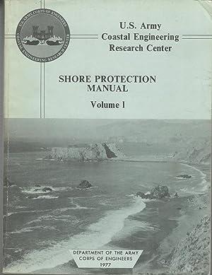 Shore Protection Manual Volume I (Chapters 1-4): U.S. Army Coastal
