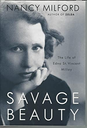 Savage Beauty : The Life of Edna St. Vincent Millay