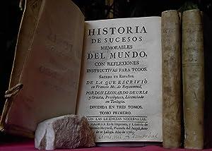 HISTORIA DE SUCESOS MEMORABLES DEL MUNDO, con reflexiones instructivas para todos. Sacada en ...
