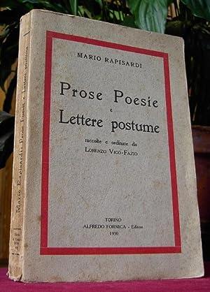 PROSE POESIE E LETTERE POSTUME. Raccolte e Ordinate da Lorenzo Vigo Fazio.: Rapisardi Mario