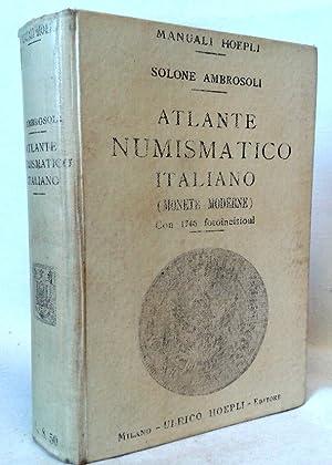ATLANTE NUMISMATICO ITALIANO (Monete Moderne). Con 1746 Fotoincisioni.: Ambrosoli Solone