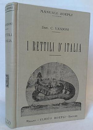 I RETTILI D'ITALIA. Con appendice pei Collezionisti: Vandoni Carlo