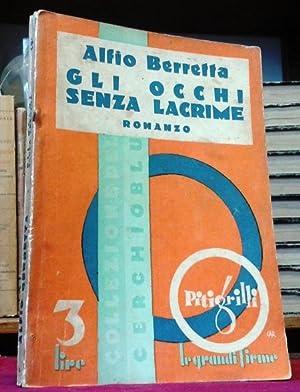 GLI OCCHI SENZA LACRIME. Romanzo.: Berretta Alfio