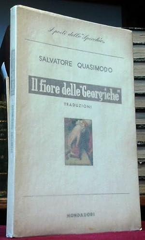 """IL FIORE DELLE """"GEORGICHE"""". Traduzioni.: Quasimodo Salvatore (Modica"""