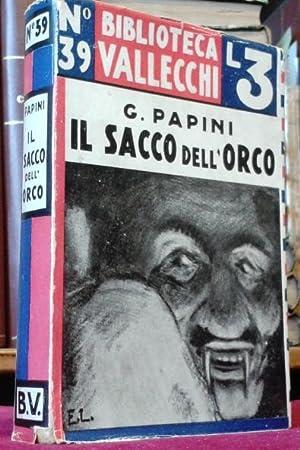 IL SACCO DELL'ORCO. Prefazione di Allodoli.: Papini Giovanni (Firenze