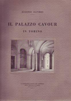 IL PALAZZO CAVOUR IN TORINO: Olivero Eugenio