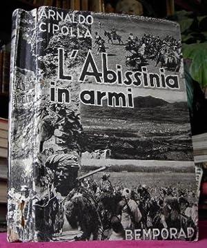 L'ABISSINIA IN ARMI . con aggiunte sull'avanzata: Cipolla Arnaldo