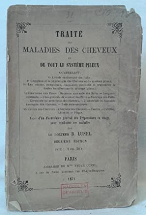 TRAITÉ DES MALADIES DES CHEVEUX ET DE: Lunel B.