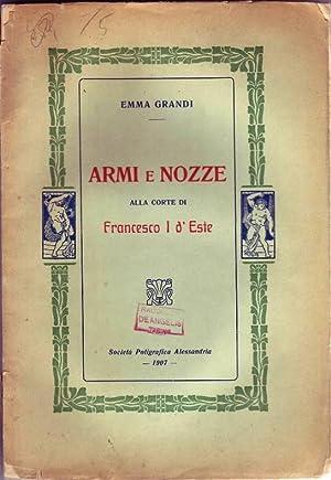 ARMI E NOZZE ALLA CORTE DI FRANCESCO I D'ESTE: Grandi Emma