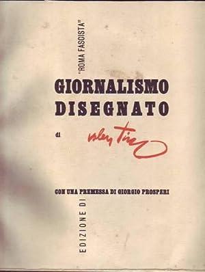 GIORNALISMO DISEGNATO . con una premessa di Giorgio Prosperi: Valentino