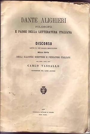 DANTE ALIGHIERI FILOSOFO E PADRE DELLA LETTERATURA ITALIANA: Vassallo Carlo